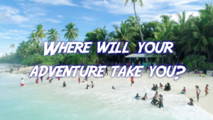 Where will your adventure take you